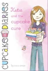 Katie and the Cupcake Cure ebook by Coco Simon