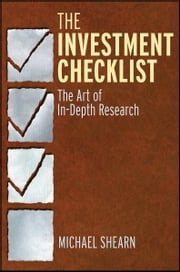 The Investment Checklist - The Art of In-Depth Research ebook by Michael Shearn