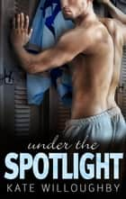 Under the Spotlight ebook by