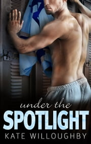 Under the Spotlight ebook by Kate Willoughby
