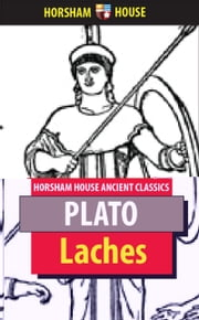 Laches - Or, Courage ebook by Plato,Benjamin Jowett (Translator)
