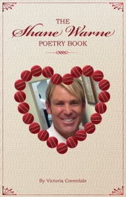 The Shane Warne Poetry Book ebook by Victoria Coverdale