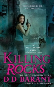 Killing Rocks - The Bloodhound Files ebook by DD Barant