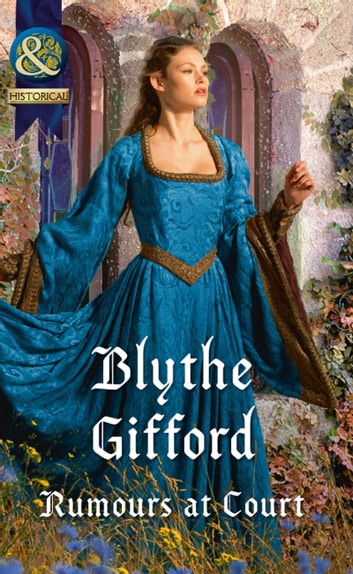 Rumours At Court (Mills & Boon Historical) (Royal Weddings, Book 3) ebook by Blythe Gifford