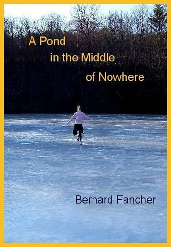 A Pond in the Middle of Nowhere eBook by Bernard Fancher