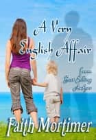 A Very English Affair 電子書籍 by Faith Mortimer