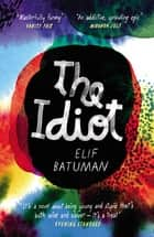 The Idiot ebook by Elif Batuman