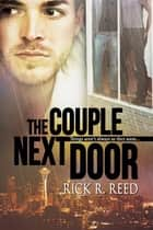 The Couple Next Door ebook by Rick R. Reed