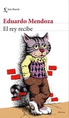 El rey recibe ebook by Eduardo Mendoza