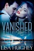 Vanished ebook by Lisa Hughey