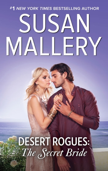 Desert Rogues: The Secret Bride ebook by Susan Mallery