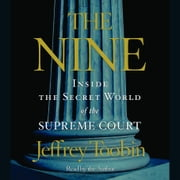 The Nine - Inside the Secret World of the Supreme Court audiobook by Jeffrey Toobin