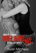 Inflame Me ebook by Ryan Michele