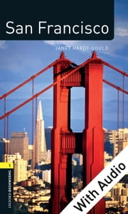 San Francisco - With Audio Level 1 Factfiles Oxford Bookworms Library ebook by Janet Hardy-Gould