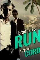 Brannan's Run ebook by Stephen Cord