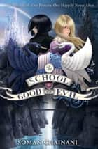 The School for Good and Evil (The School for Good and Evil, Book 1) ebook by Soman Chainani