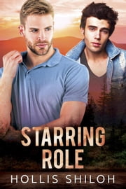 Starring Role - shifters and partners, #20 ebook by Hollis Shiloh