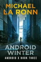 Android Winter ebook by Michael La Ronn
