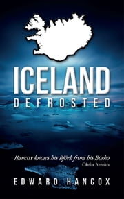 Iceland, Defrosted ebook by Edward Hancox