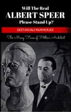 Will The Real Albert Speer Please Stand Up? ebook by Geetanjali Mukherjee