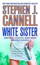 White Sister - A Shane Scully Novel ebook by Stephen J. Cannell