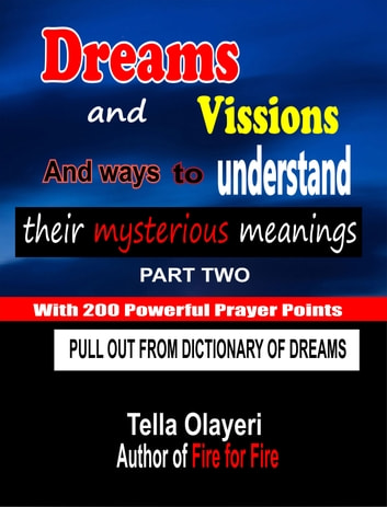 Dreams and Vissions and ways to Understand their Mysterious Meanings part  two