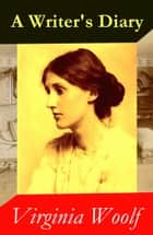 A Writer's Diary (1918 - 1941) ebook by Virginia Woolf