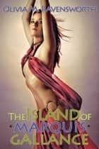 The Island of Marquis Gallance ebook by Olivia M. Ravensworth