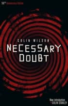 Necessary Doubt ebook by Colin Wilson, Colin Stanley