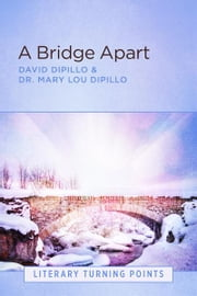 A Bridge Apart (Literary Turning Points)