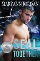SEAL Together - Silver SEALs, #2 ebook by Maryann Jordan, Suspense Sisters