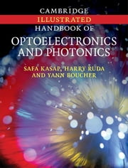 Cambridge Illustrated Handbook of Optoelectronics and Photonics ebook by Kasap, Safa