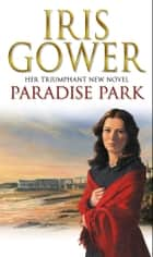Paradise Park ebook by Iris Gower
