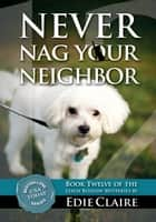 Never Nag Your Neighbor ebook by Edie Claire