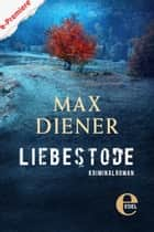 Liebestode ebook by Max Diener