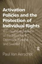 Activation Policies and the Protection of Individual Rights ebook by Paul Van Aerschot