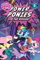 My Little Pony: Power Ponies to the Rescue! ebook by Magnolia Belle