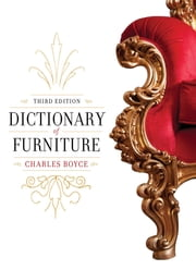 Dictionary of Furniture - Third Edition ebook by Charles Boyce,Joseph T. Butler
