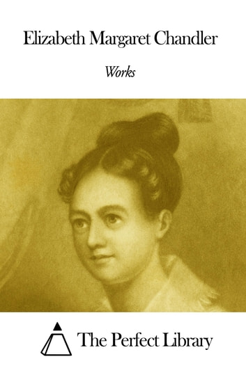 Works of Elizabeth Margaret Chandler 電子書 by Elizabeth Margaret Chandler