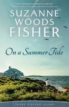 On a Summer Tide (Three Sisters Island Book #1) ebook by Suzanne Woods Fisher