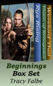 Beginnings Box Set: Three Fantasy Series Starters ebook by Tracy Falbe