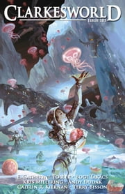 Clarkesworld Magazine Issue 105 ebook by Neil Clarke,E. Catherine Tobler,Andy Dudak