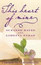 This Heart of Mine ebook by Suzanne Hayes,Loretta Nyhan