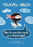 Travel Ninja: How to See the World on a Tiny Budget