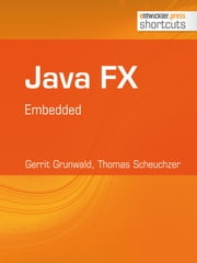 Java FX - Embedded ebook by Gerrit Grunwald,Thomas Scheuchzer