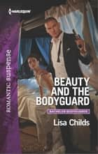 Beauty and the Bodyguard ebook by Lisa Childs