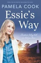 Essie's Way ebook by Pamela Cook