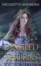 Tangled in Thorns ebook by Nicolette Andrews