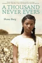 A Thousand Never Evers ebook by Shana Burg