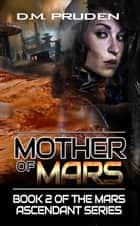 Mother of Mars ebook by D.M. Pruden